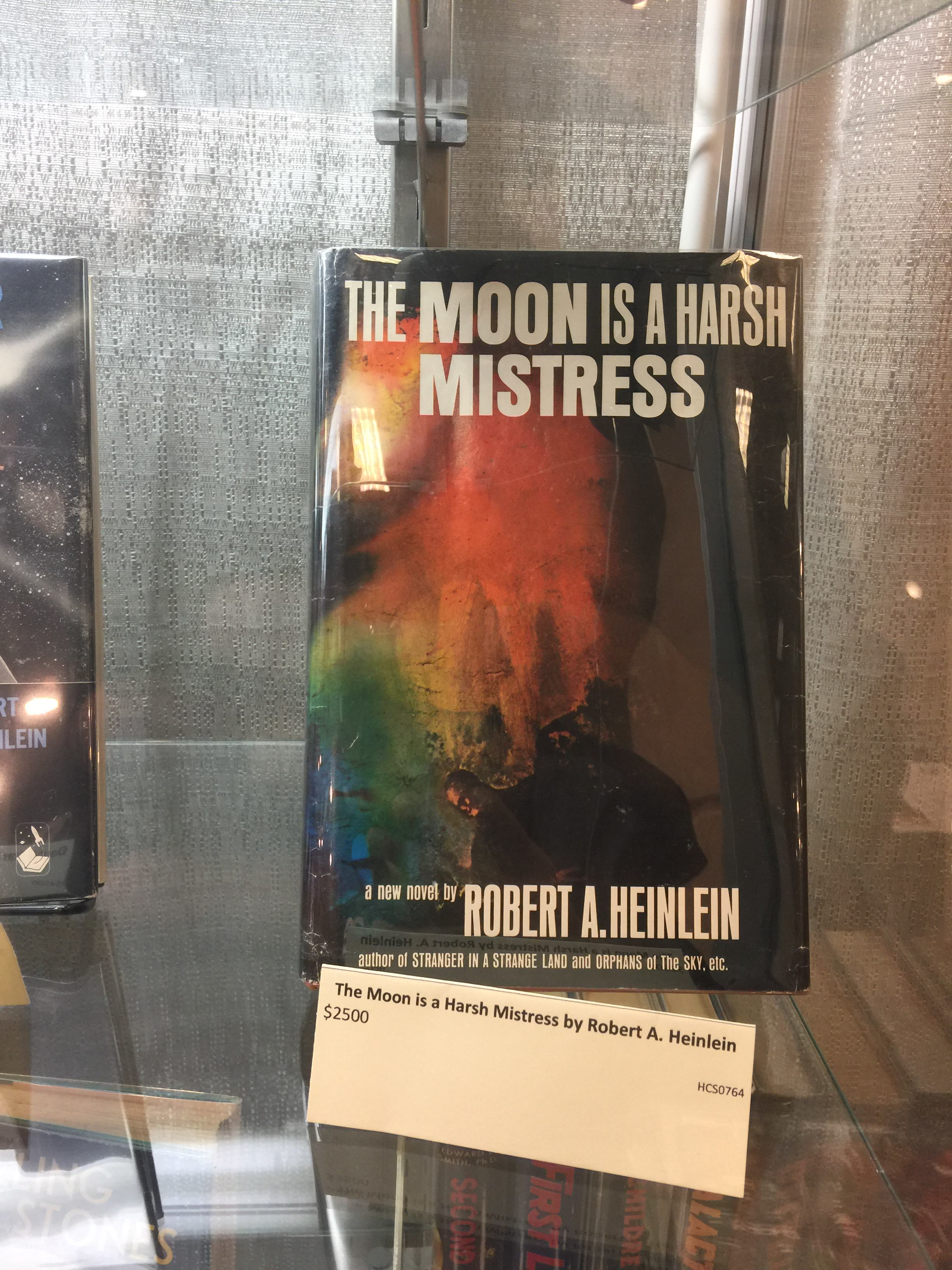 Robert A. Heinlein's The Moon is a harsh mistress (Originally serialized in Worlds of If)
